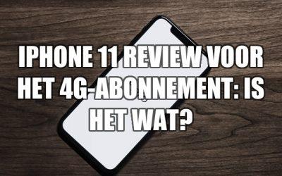iPhone 11 review voor 4G-abonnement: is het wat?