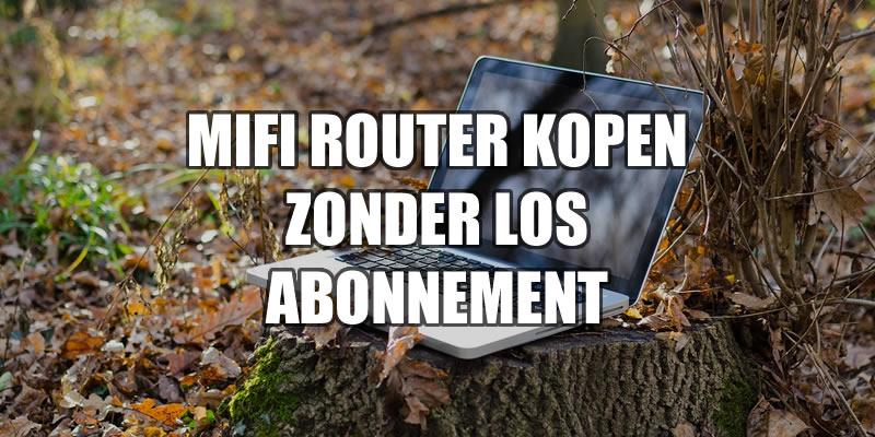 MiFi router kopen los zonder abonnement